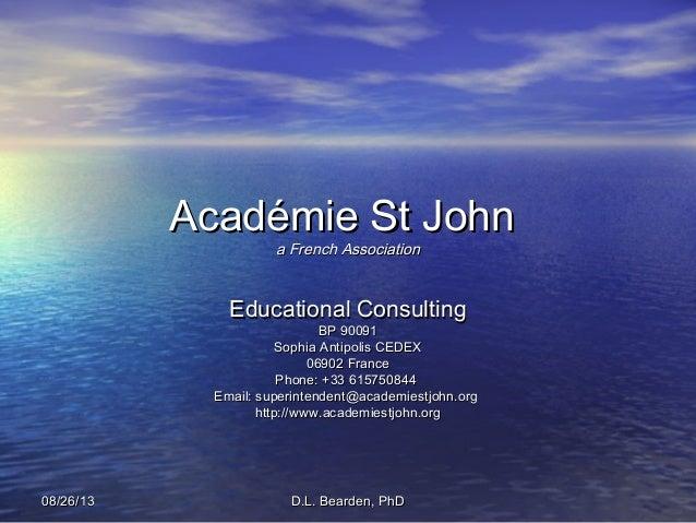 D.L. Bearden, PhDD.L. Bearden, PhD08/26/1308/26/13 Académie St JohnAcadémie St John a French Associationa French Associati...