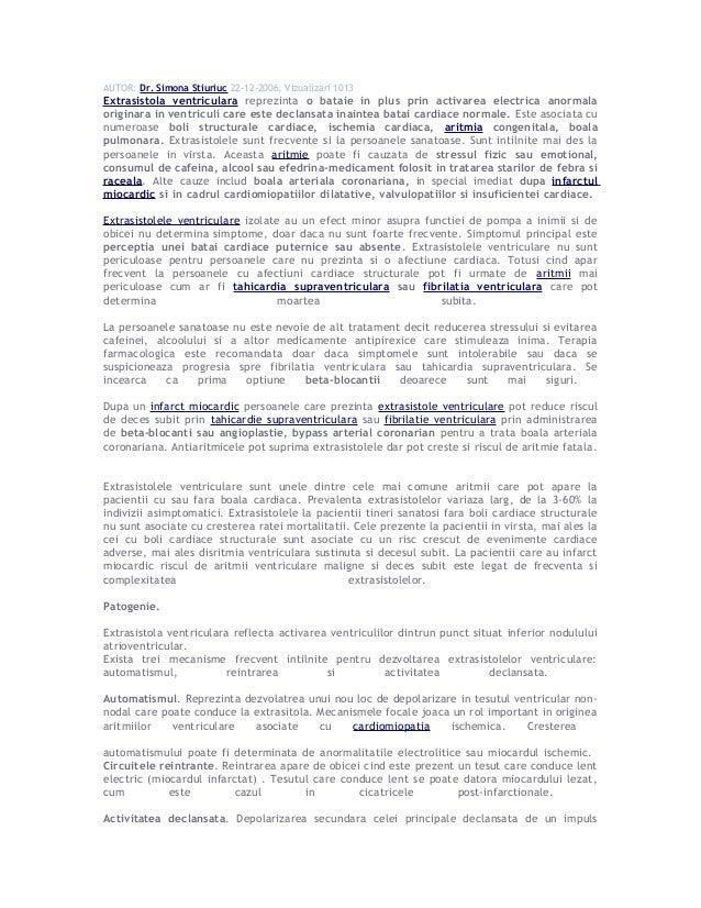 AUTOR: Dr. Simona Stiuriuc 22-12-2006, Vizualizari 1013 Extrasistola ventriculara reprezinta o bataie in plus prin activar...