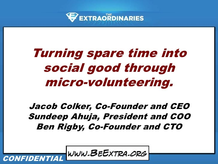 Turning spare time into<br />social good through<br />micro-volunteering.<br />Jacob Colker, Co-Founder and CEO<br />Sunde...