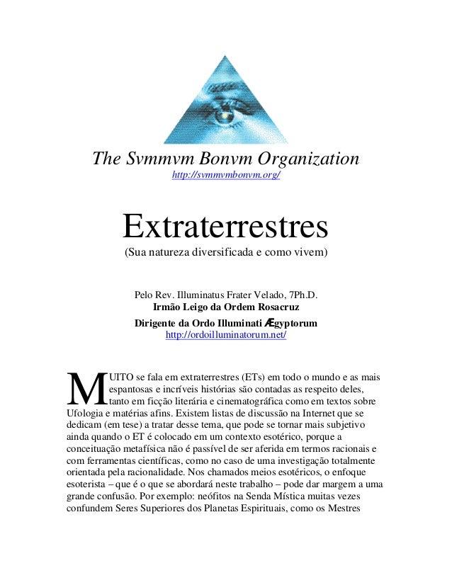 The Svmmvm Bonvm Organization                        http://svmmvmbonvm.org/             Extraterrestres             (Sua ...