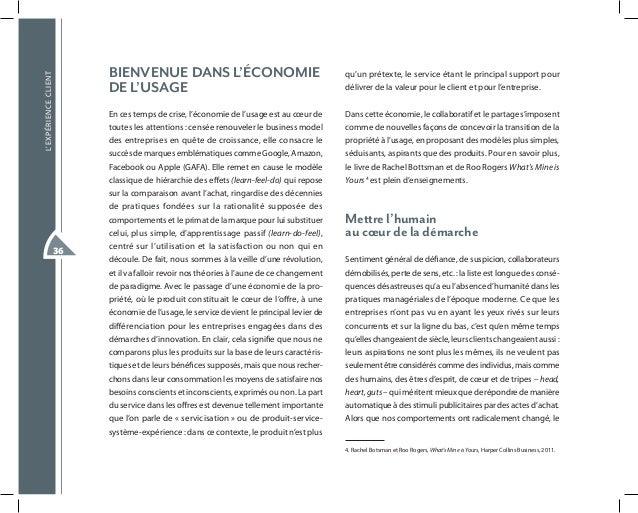 L'EXPÉRIENCECLIENT 36 BIENVENUE DANS L'ÉCONOMIE DE L'USAGE En ces temps de crise, l'économie de l'usage est au cœur de tou...