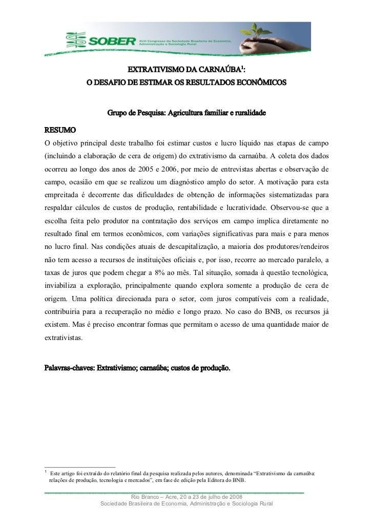 EXTRATIVISMO DA CARNAÚBA1:                    O DESAFIO DE ESTIMAR OS RESULTADOS ECONÔMICOS                              G...