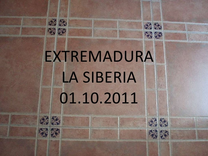 EXTREMADURA LA SIBERIA 01.10.2011