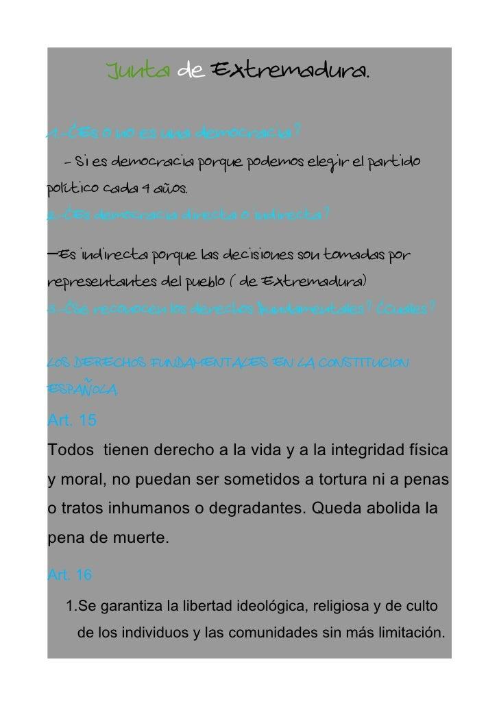 Junta de Extremadura. 1.-¿Es o no es una democracia?    - Si es democracia porque podemos elegir el partido político cada ...