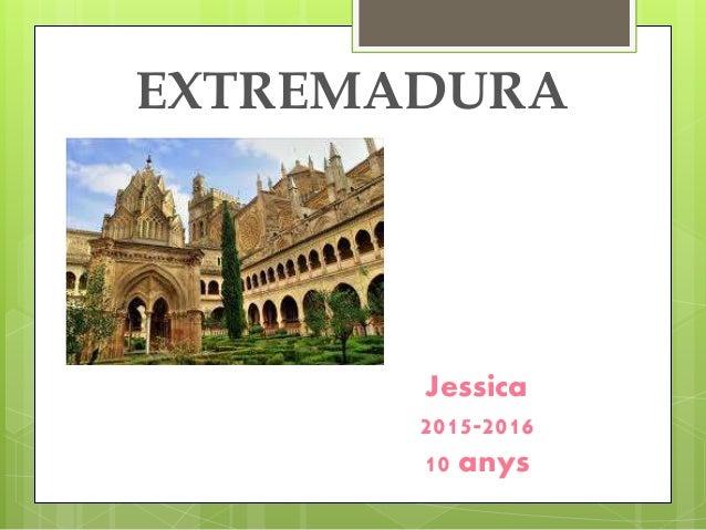 EXTREMADURA Jessica 2015-2016 10 anys