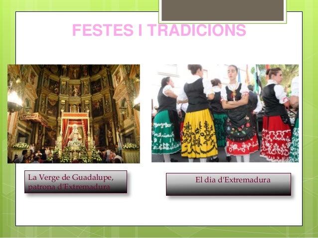 FESTES I TRADICIONS La Verge de Guadalupe, patrona d'Extremadura El dia d'Extremadura