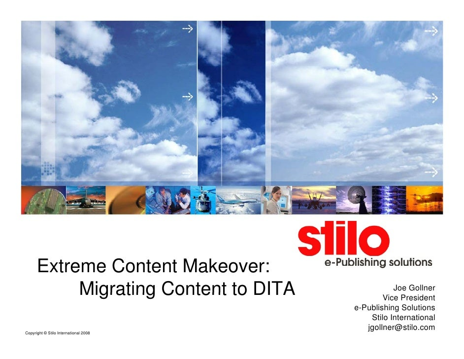 Extreme Content Makeover:            Migrating Content to DITA              Joe Gollner                                   ...