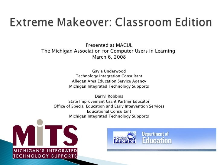 Presented at MACUL The Michigan Association for Computer Users in Learning  March 6, 2008 Gayle Underwood Technology Integ...