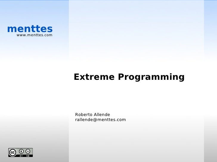menttes  www.menttes.com                        Extreme Programming                       Roberto Allende                 ...