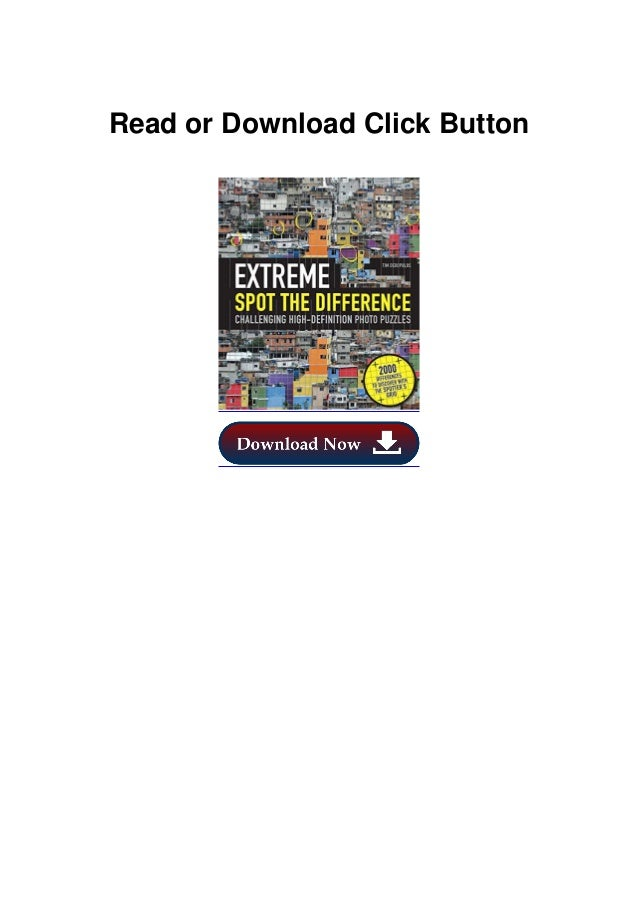 Extreme Spot the Difference: Challenging High-Definition Photo Puzzles (Y) DESCRIPTION FULLBOOK 8220ReadIf you want to be ...