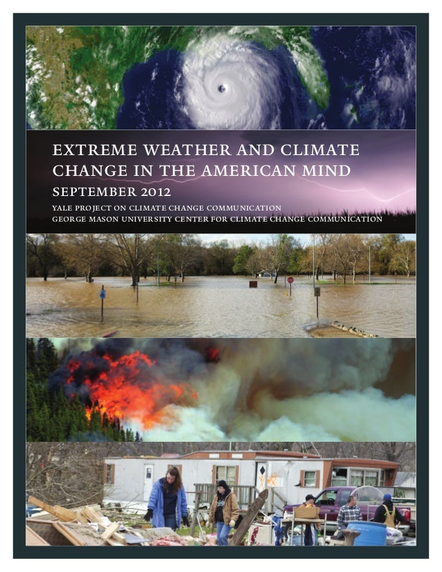extreme weather and climatechange in the american mindseptember 2012yale project on climate change communicationgeorge mas...