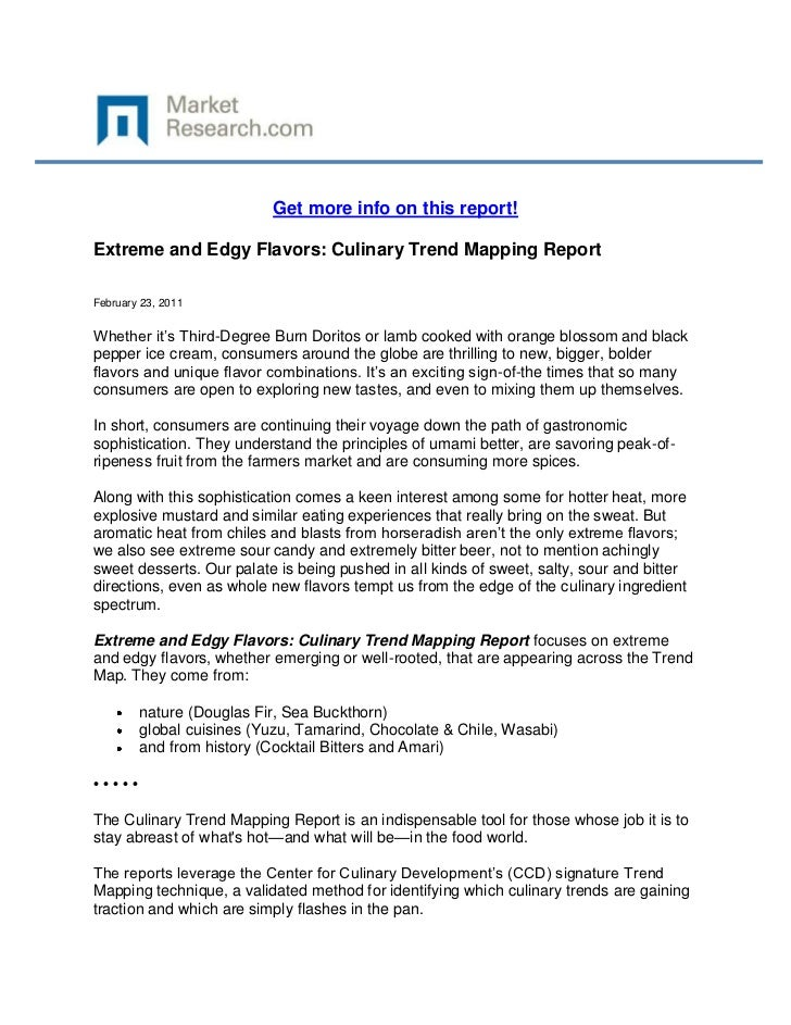 Get more info on this report!Extreme and Edgy Flavors: Culinary Trend Mapping ReportFebruary 23, 2011Whether it's Third-De...