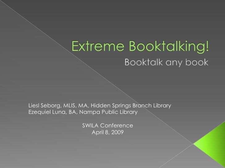 Liesl Seborg, MLIS, MA, Hidden Springs Branch Library Ezequiel Luna, BA, Nampa Public Library                      SWILA C...
