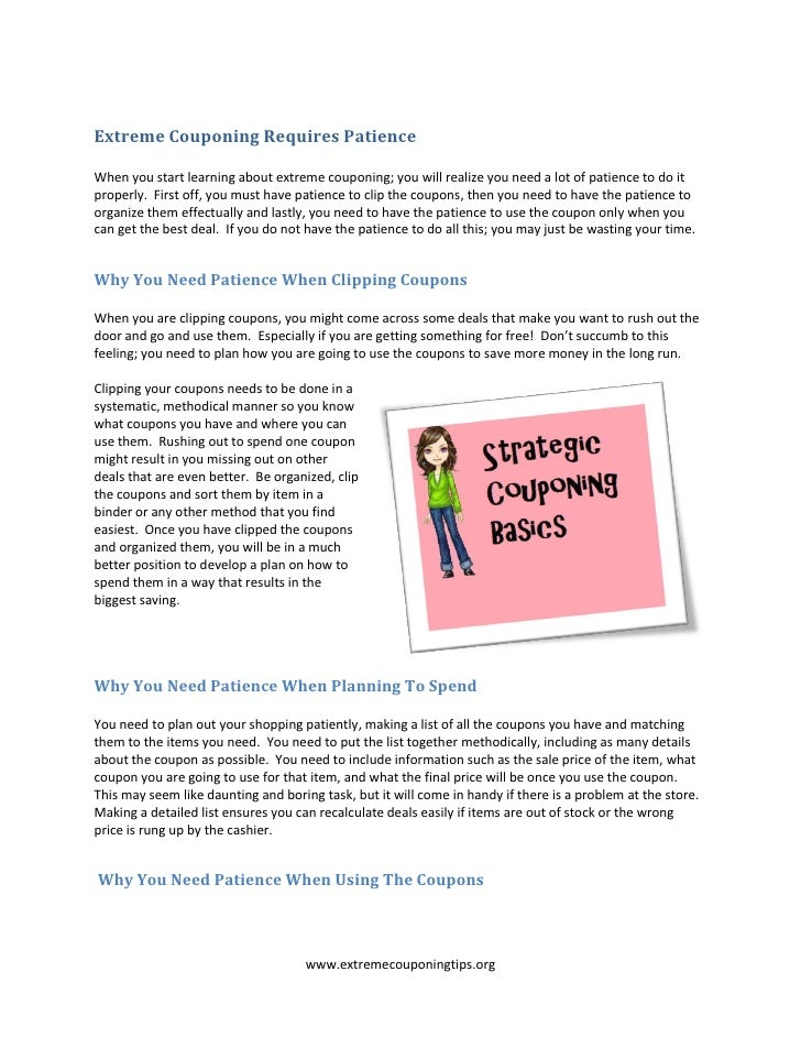 Extreme Couponing Requires PatienceWhen you start learning about extreme couponing; you will realize you need a lot of pat...
