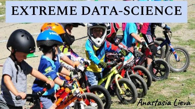 Anastasia Lieva EXTREME DATA-SCIENCE