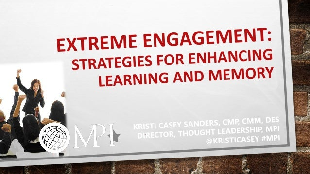 ©2018 MEETING PROFESSIONALS INTERNATIONAL. ALL RIGHTS RESERVED. MPIWEB.ORG/JOIN LEARNER OBJECTIVES •Define engagement in a...