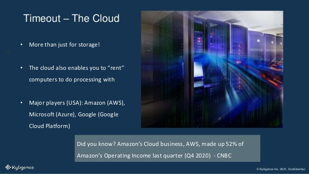 © Kyligence Inc. 2021, Confidential. Timeout – The Cloud is • More than just for storage! • The cloud also enables you to ...