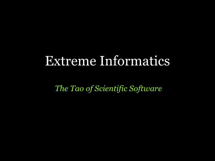 Extreme Informatics  The Tao of Scientific Software
