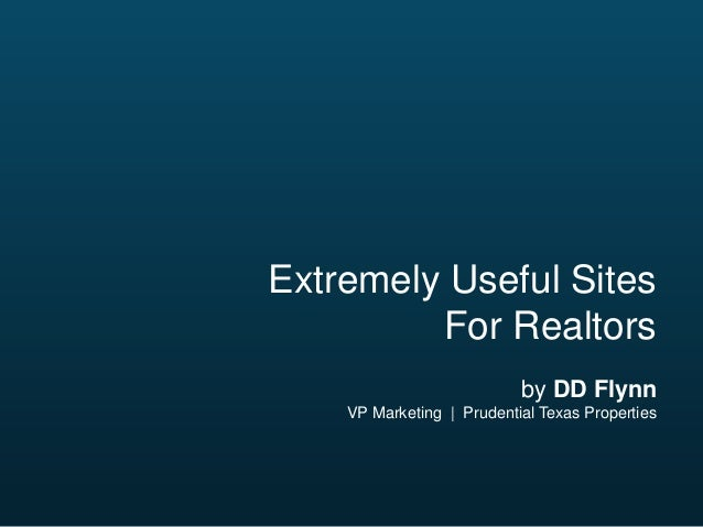 Extremely Useful Sites For Realtors by DD Flynn VP Marketing | Prudential Texas Properties