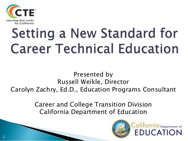 Presented by Russell Weikle, Director Carolyn Zachry, Ed.D., Education Programs Consultant Career and College Transition D...