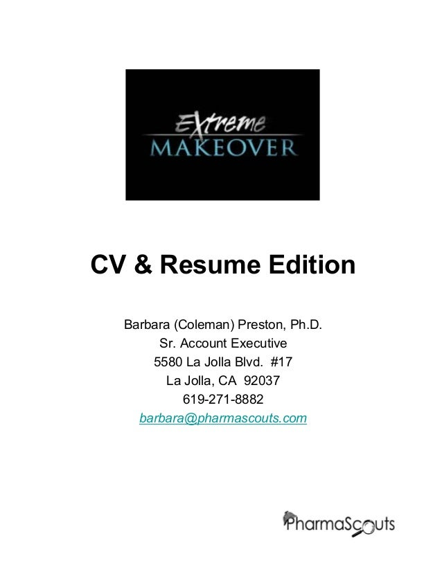 CV & Resume Edition  Barbara (Coleman) Preston, Ph.D.  Sr. Account Executive  5580 La Jolla Blvd. #17  La Jolla, CA 92037 ...