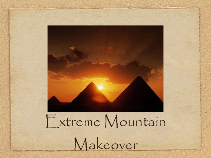 Extreme Mountain Makeover