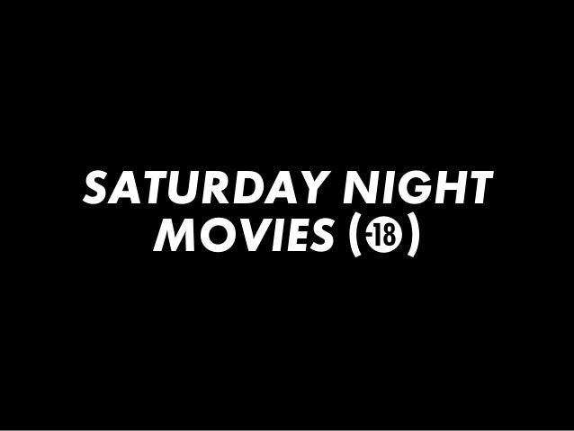SATURDAY NIGHT  MOVIES (D)