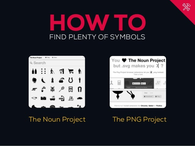 HOW TO     FIND PLENTY OF SYMBOLSThe Noun Project   The PNG Project