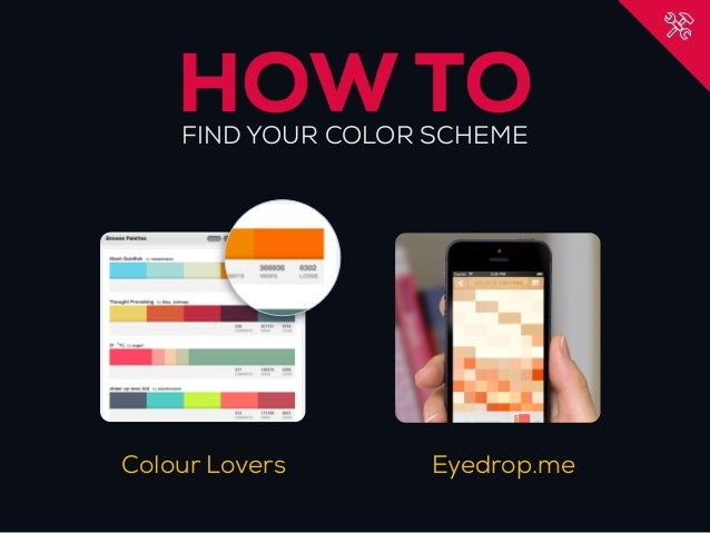 HOW TO    FIND YOUR COLOR SCHEMEColour Lovers      Eyedrop.me