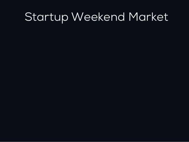 Startup Weekend Market   Parisian people   12 M