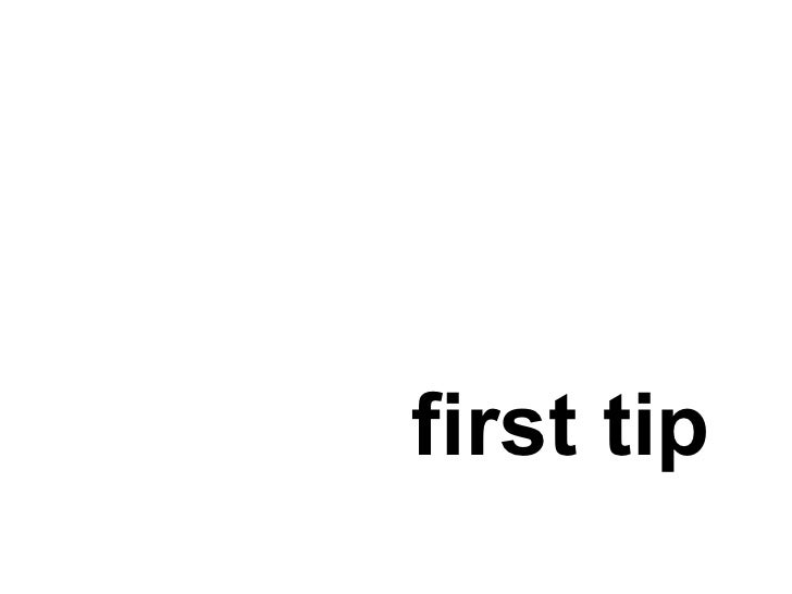 first two tips