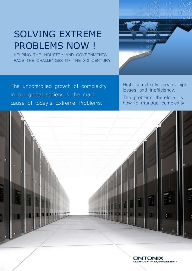 SOLVING EXTREME PROBLEMS NOW ! HELPING THE INDUSTRY AND GOVERNMENTS FACE THE CHALLENGES OF THE XXI CENTURY The uncontrolle...