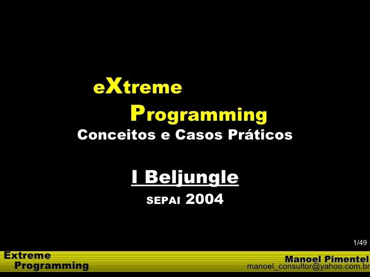 eXtreme                   Programming           Conceitos e Casos Práticos                     I Beljungle                ...