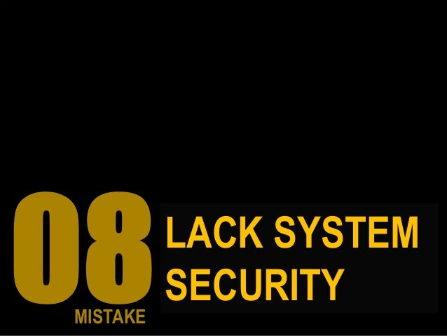 LACK SYSTEM SECURITY MISTAKE