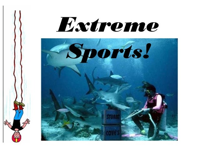 the factor of risk in extreme sports Kids and extreme sports combine the cool factor with increased media exposure the risk of sports-related injury is the same for both boys and girls is the.