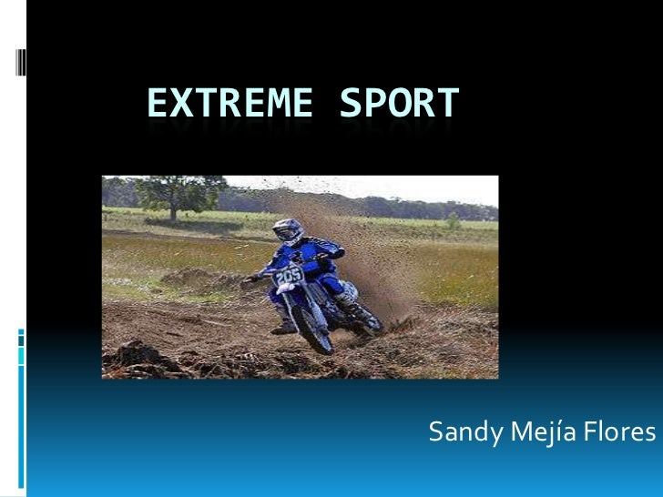 Extreme Sport<br />Sandy Mejía Flores<br />