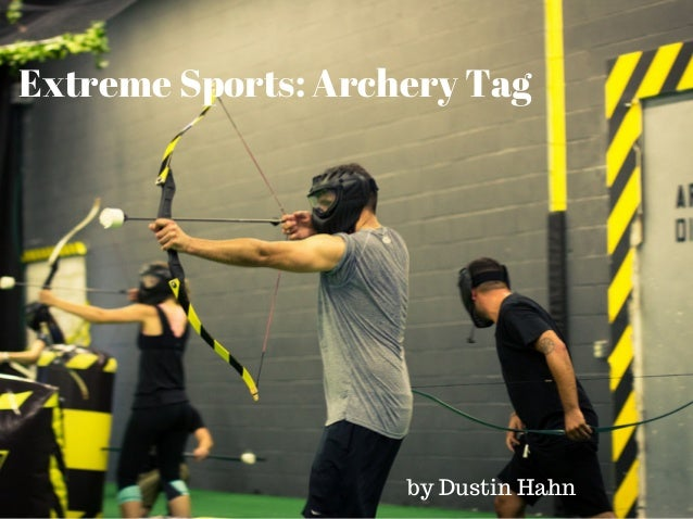 Extreme Sports: Archery Tag by Dustin Hahn