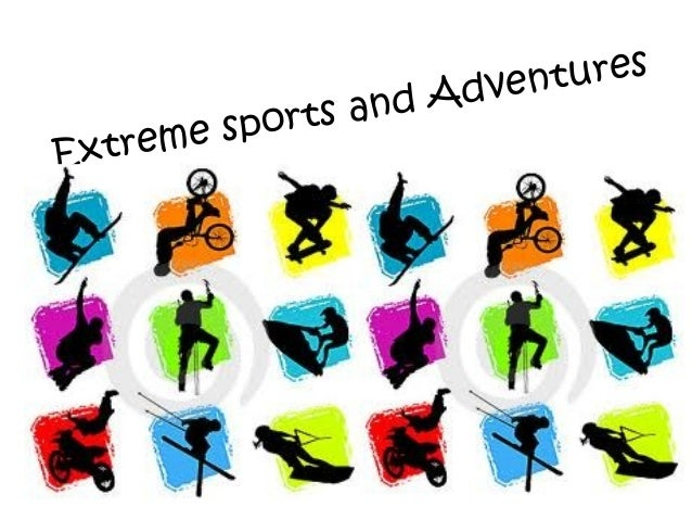 Extreme sports and Adventures