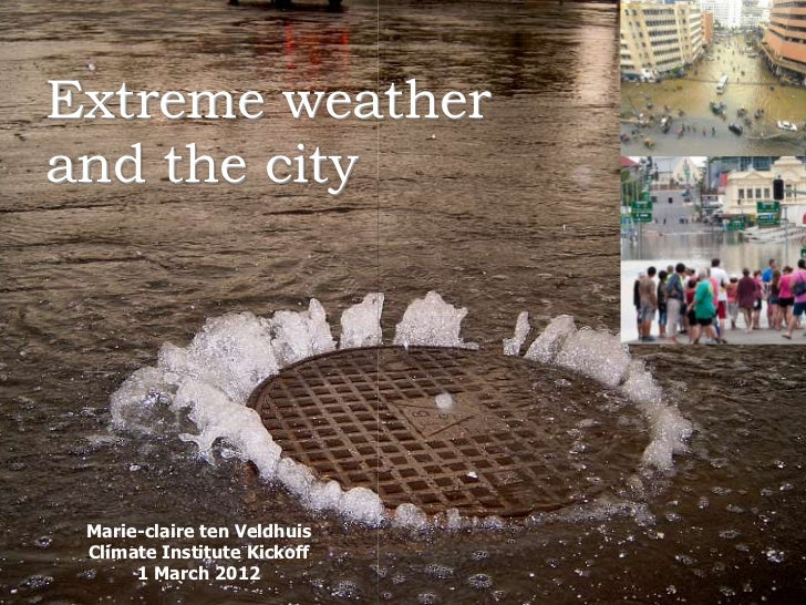 Extreme weatherand the city                             March 2, 2012                                                     ...