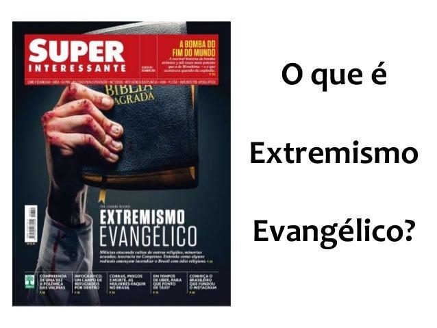 O que é Extremismo Evangélico?