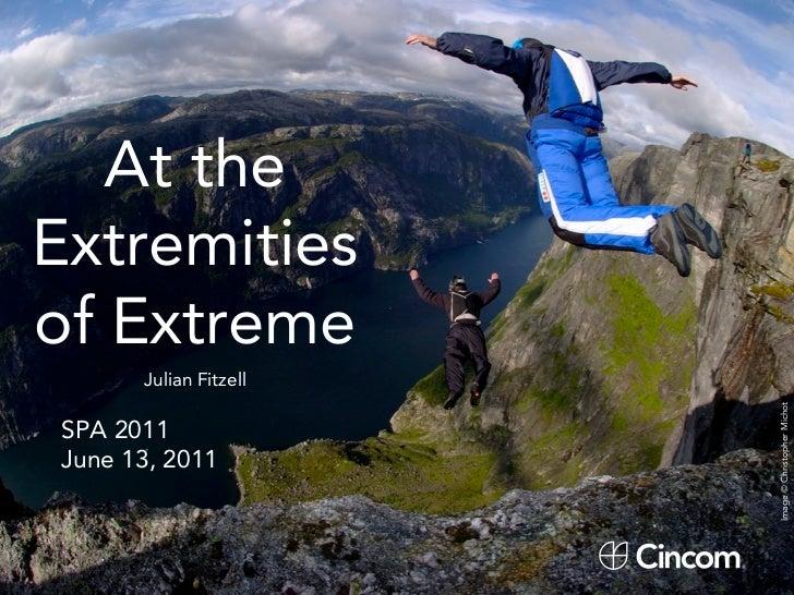 At theExtremitiesof Extreme      Julian Fitzell                       Image © Christopher MichotSPA 2011June 13, 2011