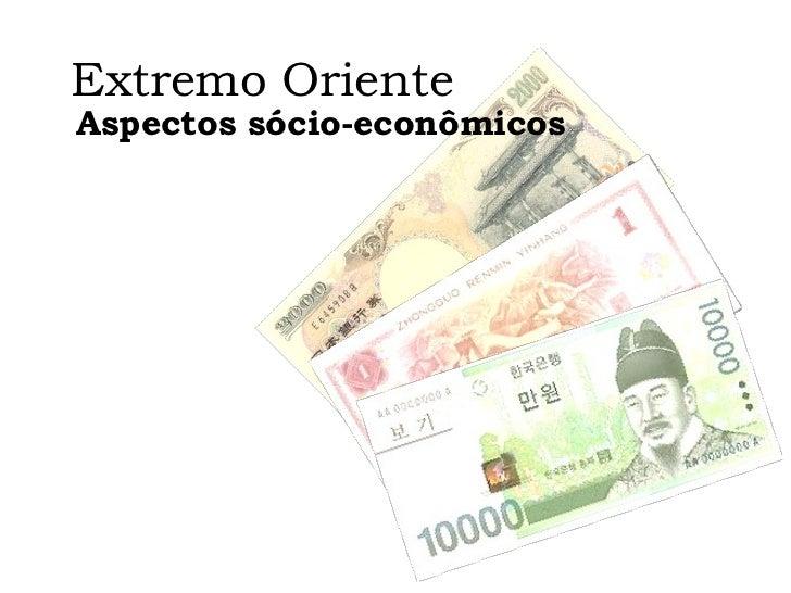Aspectos sócio-econômicos Extremo Oriente