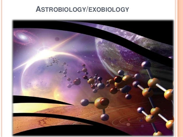 Exobiology is the study of science