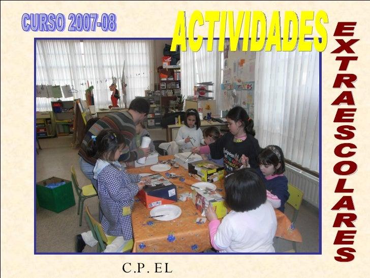 ACTIVIDADES EXTRAESCOLARES C.P. EL CASTAÑAL CURSO 2007-08