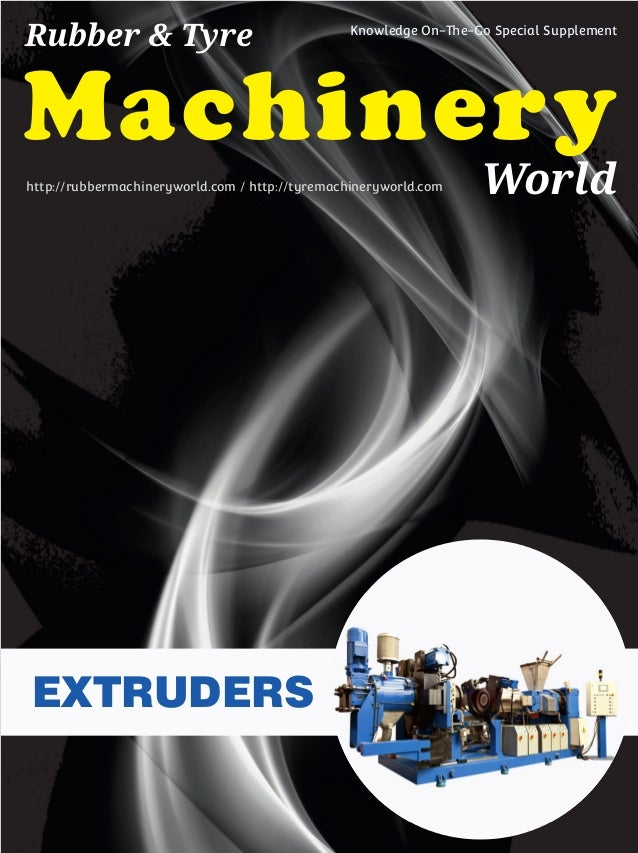 Machinery World Rubber & Tyre Knowledge On-The-Go Special Supplement http://rubbermachineryworld.com / http://tyremachiner...