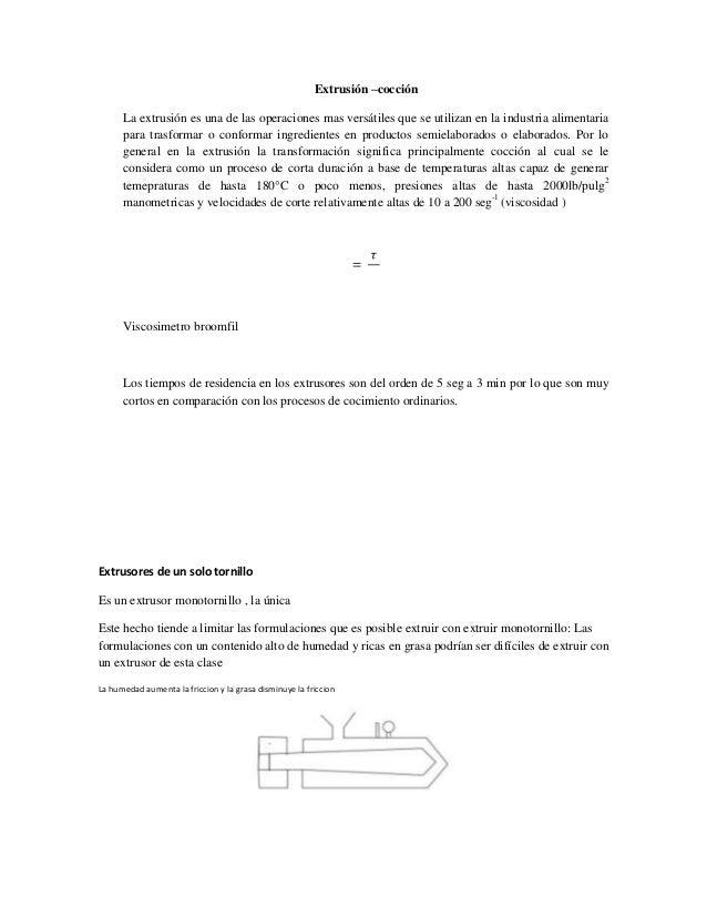 Extrusión –cocciónLa extrusión es una de las operaciones mas versátiles que se utilizan en la industria alimentariapara tr...