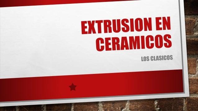 INTRODUCCIÓN • EL CONFORMADO PLÁSTICO INCLUYE LOS PROCEDIMIENTOS DE PRODUCCIÓN DE PRODUCTOS A PARTIR DE UNA MEZCLA DE POLV...