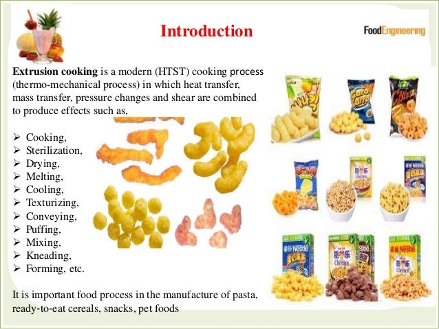 Extrusion cooking is a modern (HTST) cooking process (thermo-mechanical process) in which heat transfer, mass transfer, pr...