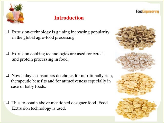  Extrusion-technology is gaining increasing popularity in the global agro-food processing  Extrusion cooking technologie...