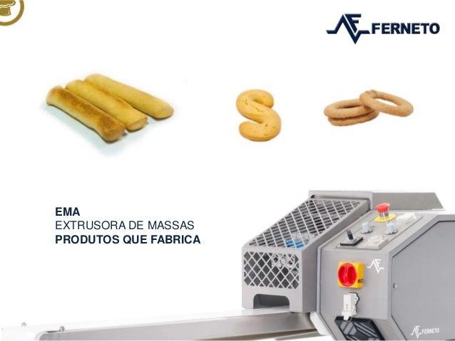 EMA EXTRUSORA DE MASSAS PRODUTOS QUE FABRICA